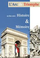 L'Arc de Triomphe, un lien entre histoire et mémoire