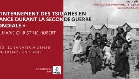Conférence | L'internement des Tsiganes en France durant la Seconde Guerre mondiale | Marie-Christine Hubert